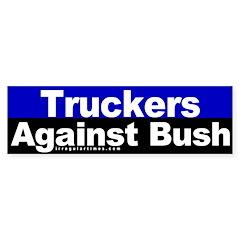 Truckers Against Bush Bumper Bumper Sticker