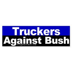 Truckers Against Bush Bumper Bumper Sticker