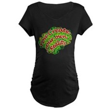 Cute You create your own reality T-Shirt