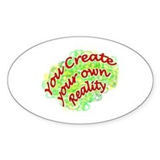 Cool You create your own reality Decal