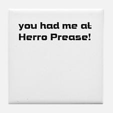 you had me at Herro Prease! Tile Coaster