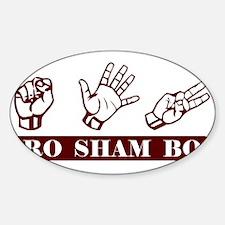 Ro Sham Bo Sticker (Oval)