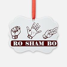 Ro Sham Bo Ornament