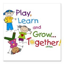 """Play, Learn, Grow Together! Square Car Magnet 3"""" x"""
