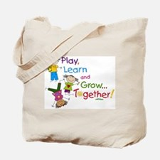 Play, Learn, Grow Together! Tote Bag
