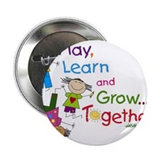 """Play, Learn, Grow Together! 2.25"""" Button"""