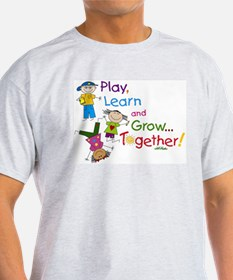 Play, Learn, Grow Together! T-Shirt