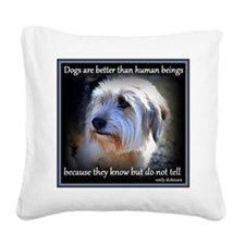 Dogs are better... Square Canvas Pillow