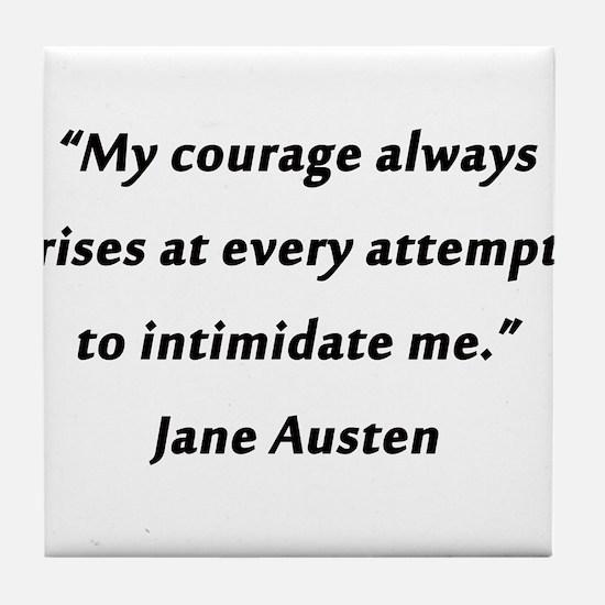 Austen - Courage Always Rises Tile Coaster