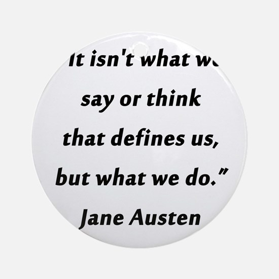 Austen - Say or Think Round Ornament