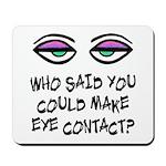 Eye Contact Mousepad
