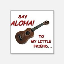 Say Aloha Sticker