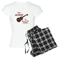Say Aloha Pajamas