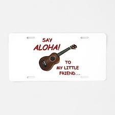 Say Aloha Aluminum License Plate