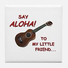 Say Aloha Tile Coaster