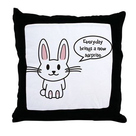 Everyday brings a new surprise Throw Pillow