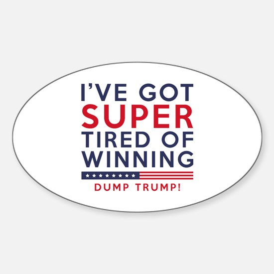 Tired Of Winning Sticker (Oval)