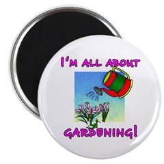 I'm All About Gardening Magnet