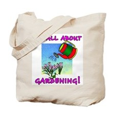 I'm All About Gardening Tote Bag