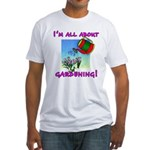 I'm All About Gardening Fitted T-Shirt