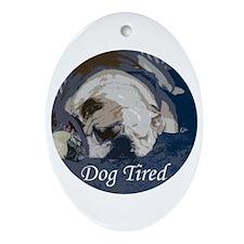 Dog Tired Bulldog Oval Ornament