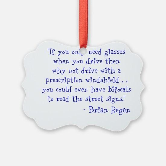 prescription windshield Ornament