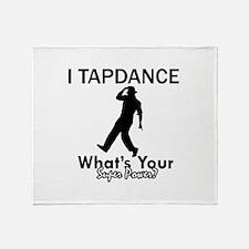 TapDance my superpower Throw Blanket