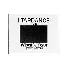 TapDance my superpower Picture Frame