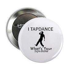 """TapDance my superpower 2.25"""" Button"""