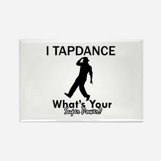 TapDance my superpower Rectangle Magnet