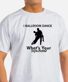 Ballroom my superpower T-Shirt
