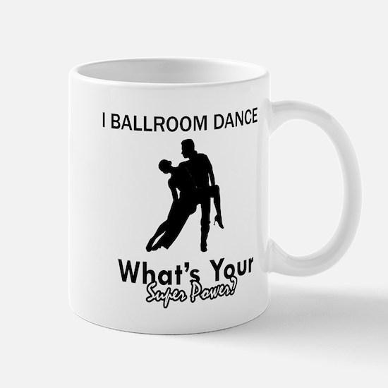 Ballroom my superpower Mug
