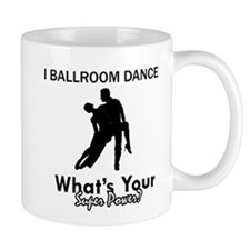 Ballroom my superpower Mug