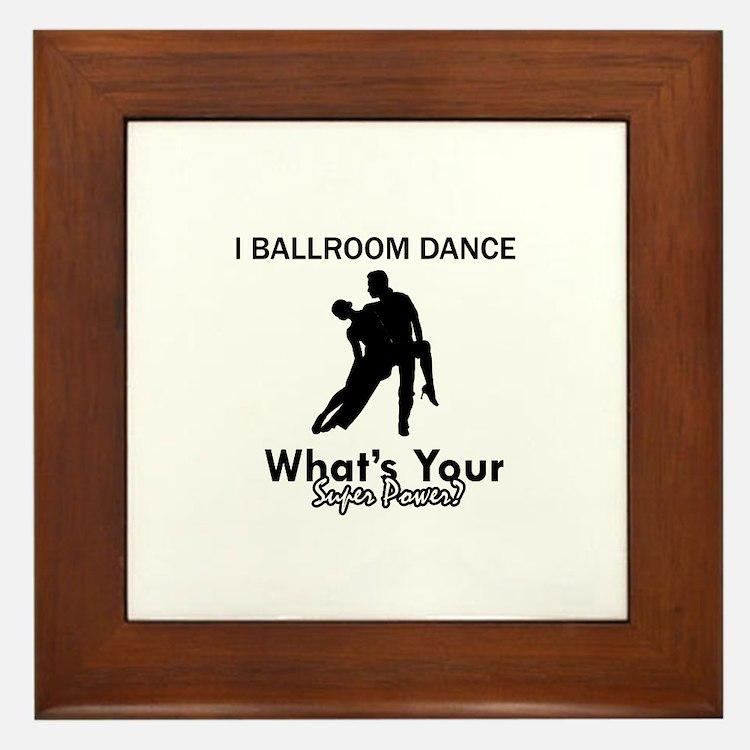 Ballroom my superpower Framed Tile