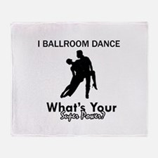 Ballroom my superpower Throw Blanket