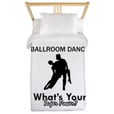 Ballroom my superpower Twin Duvet