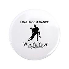 "Ballroom my superpower 3.5"" Button (100 pack)"