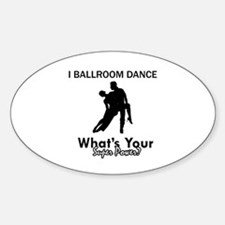 Ballroom my superpower Decal