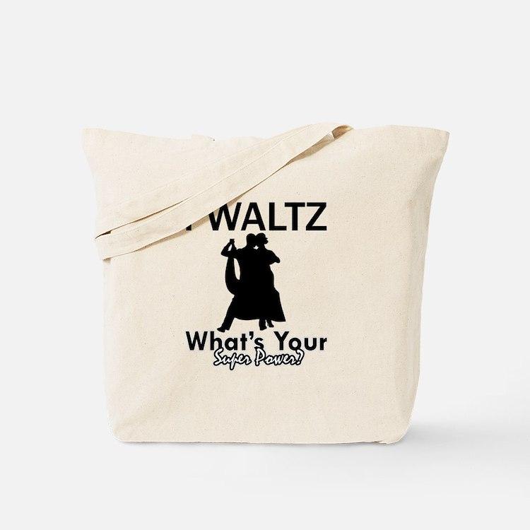 Waltz my superpower Tote Bag