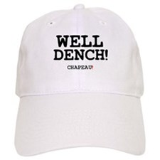 WELL DENCH - CHAPEAU! Baseball Cap