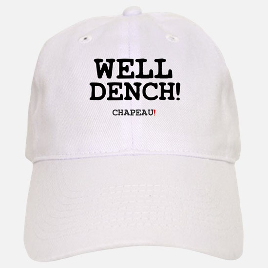 WELL DENCH - CHAPEAU! Cap