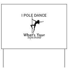 Poledance my superpower Yard Sign