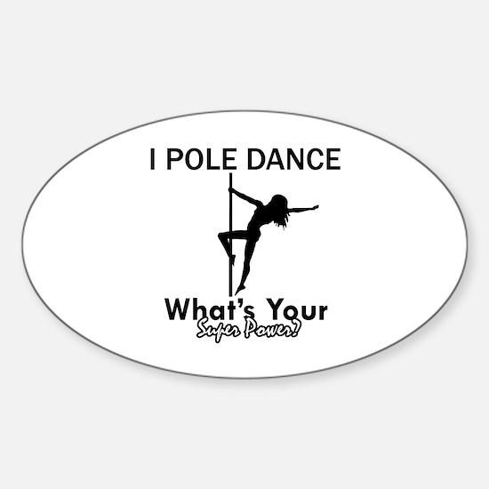 Poledance my superpower Sticker (Oval)