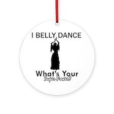 Bellydance my superpower Ornament (Round)