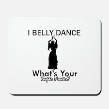 Bellydance my superpower Mousepad