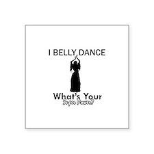 """Bellydance my superpower Square Sticker 3"""" x 3"""""""