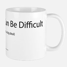 The Universe Can Be Difficult. Mug