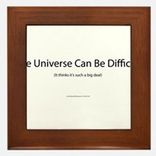 The Universe Can Be Difficult. Framed Tile