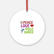 Peace Love Poledance Ornament (Round)