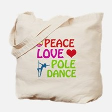 Peace Love Poledance Tote Bag